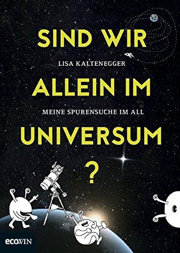 9783711000804: Sind wir allein im Universum?: Meine Spurensuche im All