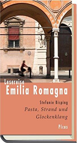 9783711710420: Lesereise Emilia Romagna: Pasta, Strand und Glockenklang