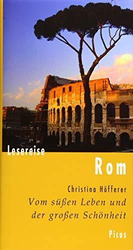 9783711710567: Lesereise Rom: Vom süßen Leben und der großen Schönheit