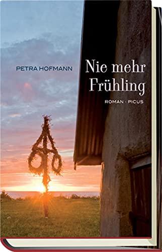Nie mehr Frühling (Hardback): Petra Hofmann