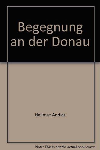 Begegnung an der Donau: Andics Helmut