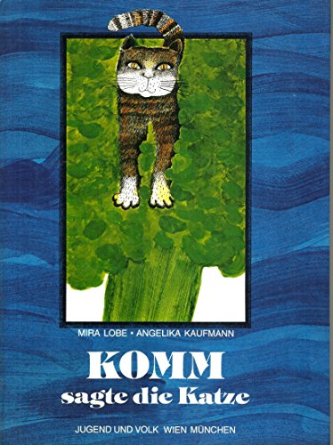 Komm, sagte die Katze (German Edition) (371411629X) by Mira Lobe