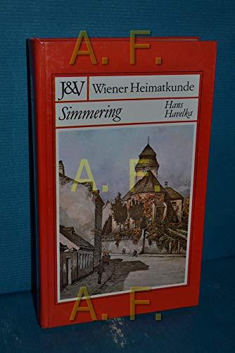 Simmering, Geschichte des 11. Wiener Gemeindebezirkes und seiner alten Orte, Wiener Heimatkunde: ...