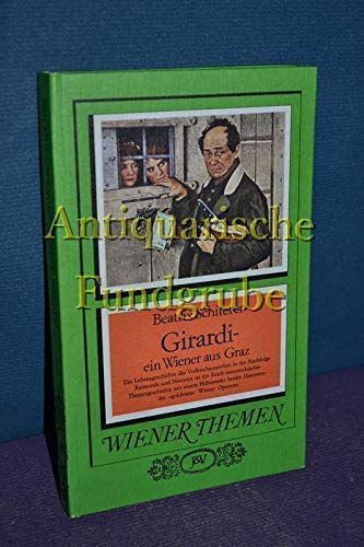 9783714165319: Alexander Girardi: Der Wiener aus Graz (Wiener Themen) (German Edition)