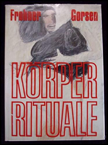 9783714167818: K�rperrituale: Monografie und Werkkatalog