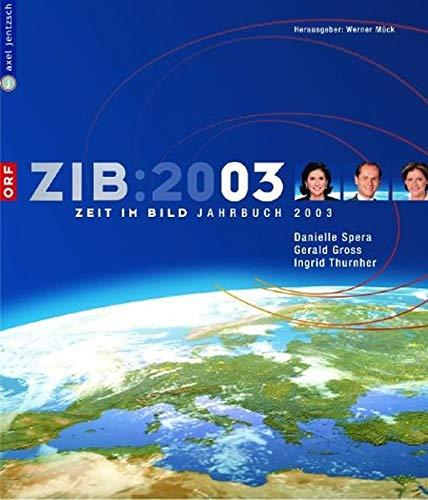 ZIB:2003. Zeit im Bild. Jahrbuch 2003. Danielle Spera, Gerald Groß, Ingrid Thurnher: Mück, ...