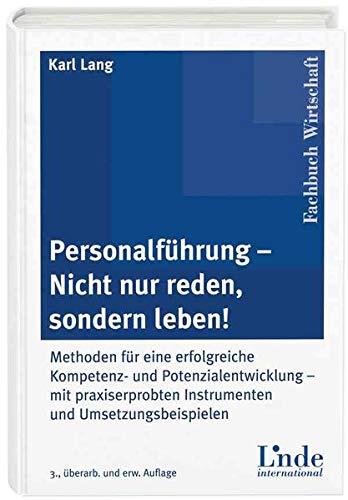 9783714301649: Personalführung - Nicht nur reden, sondern leben!: Methoden für eine erfolgreiche Kompetenz- und Potenzialentwicklung - mit praxiserprobten Instrumenten und Umsetzungsbeispielen