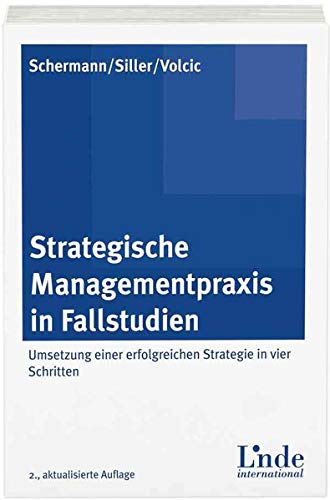 Strategische Managementpraxis in Fallstudien: Umsetzung einer erfolgreichen Strategie in vier ...
