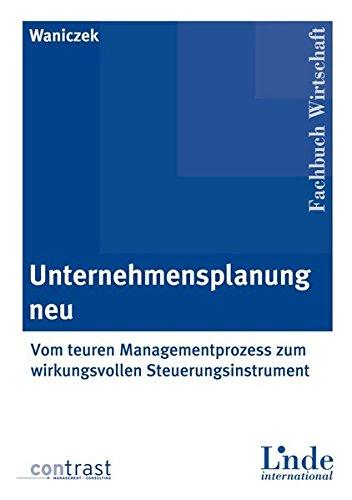 9783714302677: Unternehmensplanung neu: Vom teuren Managementprozess zum wirkungsvollen Steuerungsinstrument