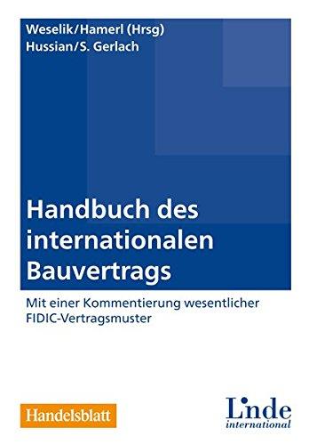 9783714302714: Handbuch des internationalen Bauvertrags: Mit einer Kommentierung wesentlicher FIDIC-Vertragsmuster