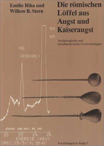 9783715100050: Die römischen Löffel aus Augst und Kaiseraugst: Archäologische und metallanalytische Untersuchungen (Livre en allemand)
