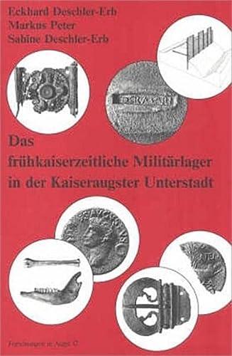 9783715100128: Das frühkaiserzeitliche Militärlager in der Militärlager in der Kaiseraugster Unterstadt (Forschungen in Augst)