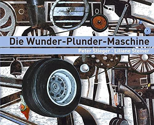 9783715205021: Die Wunder-Plunder-Maschine: Eine Geschichte zur Kunst von Jean Tinguely