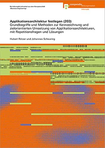 Applikationsarchitektur festlegen (203): Grundbegriffe und Methoden zur Kennzeichnung und ...