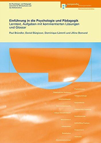 9783715592213: Einführung in die Psychologie und Pädagogik: Lerntext, Aufgaben mit kommentierten Lösungen und Glossar