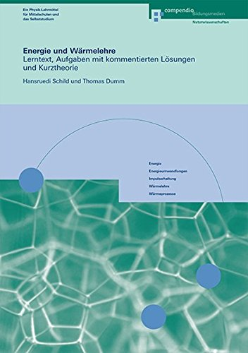 9783715593715: Energie und Wärmelehre: Lerntext, Aufgaben mit kommentierten Lösungen und Kur...