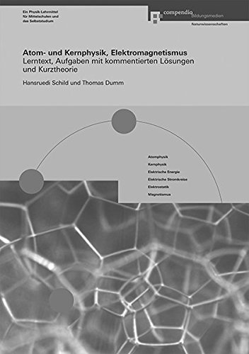 9783715593722: Atom- und Kernphysik, Elektromagnetismus: Lerntext, Aufgaben mit kommentierte...