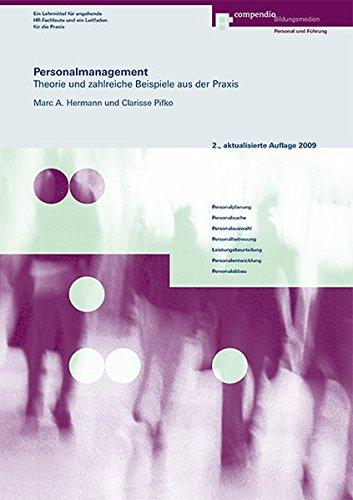 Personalmanagement: Theorie und zahlreiche Beispiele aus der Praxis Hermann, Marc A and Pifko, ...
