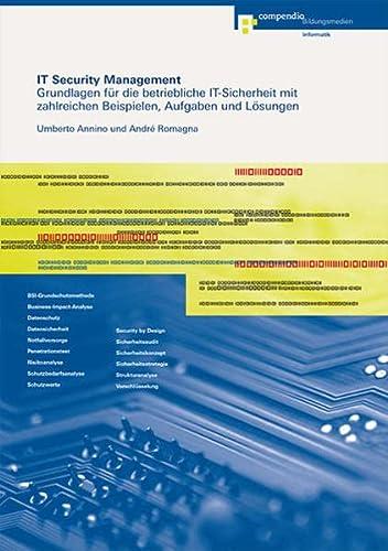 9783715594385: IT Security Management: Grundlagen für die betriebliche IT-Sicherheit mit zah...