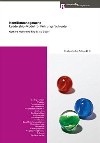 Konfliktmanagement: Leadership-Modul für Führungskräfte Meyer, Gerhard and Züger Conrad, Rita-Maria