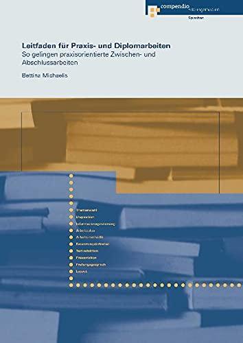 9783715595382: Leitfaden für Praxis- und Diplomarbeiten: So gelingen praxisorientierte Zwisc...
