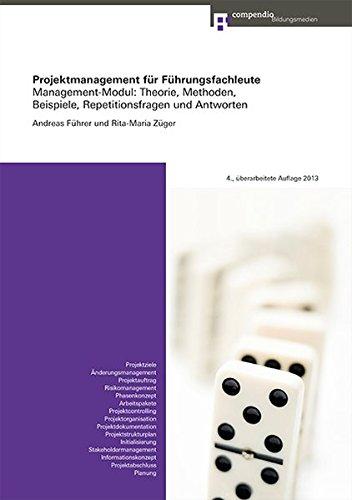 9783715598109: Projektmanagement für Führungsfachleute: Management-Modul: Theorie, Methoden, Beispiele, Repetitionsfragen und Antworten
