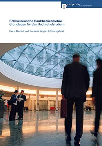 9783715598611: Schweizerische Bankbetriebslehre: Grundlagen für das Hochschulstudium by Bien...
