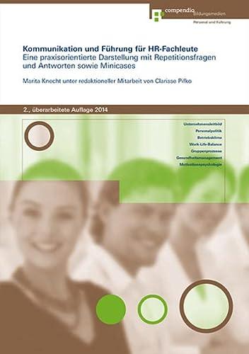 9783715598871: Kommunikation und Führung für HR-Fachleute: Eine praxisorientierte Darstellung mit Repetitionsfragen und Antworten sowie Minicases