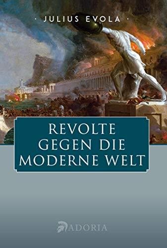9783715700564: Revolte gegen die moderne Welt