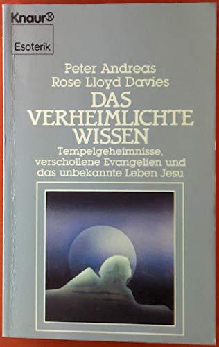 9783715700694: Das verheimlichte Wissen. Tempelgeheimnisse, verschollene Evangelien und das unbekannte Leben Jesu