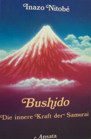 9783715700731: Bushido. Die innere Kraft der Samurai