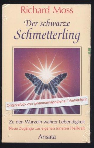 9783715701301: Der schwarze Schmetterling. Neue Zugänge zur eigenen inneren Heilkraft