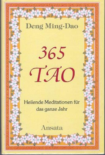 9783715701875: 365 Tao. Heilende Meditationen für das ganze Jahr