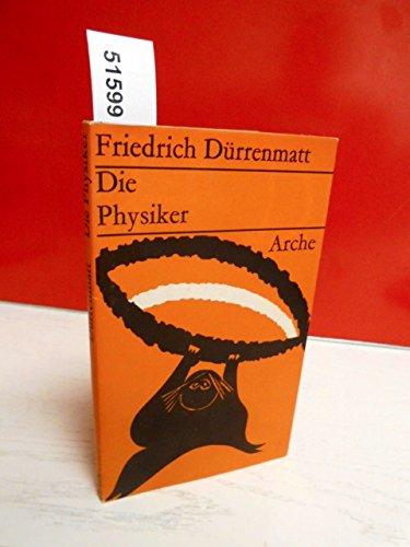 Die Physiker. Eine Komodie in zwei Akten: Friedrich Durrenmatt