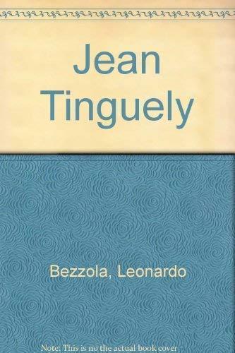 Jean Tinguely. Zeichnungen , Texte, Gedichte, Briefe: Bezzola, Leonardo