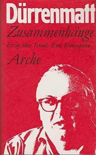 Zusammenhänge. Essays ueber Israel. Eine Konzeption.: Dürrenmatt, Friedrich