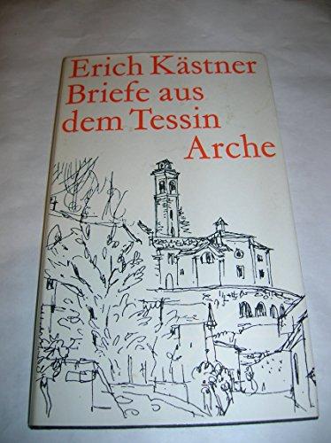 Briefe aus dem Tessin (German Edition): Erich Kastner