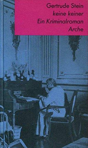 Keine keiner: Ein Kriminalroman - Stein, Gertrude