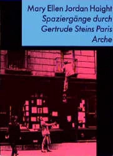 Spaziergänge durch Gertrude Steins Paris. Aus dem Amerikanischen von Karin Polz. - Haight, Mary Ellen Jordan