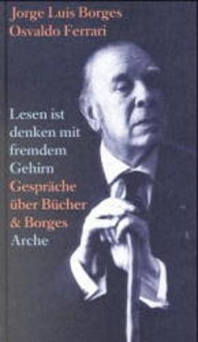 Lesen ist Denken mit fremdem Gehirn: Luis Borges, Jorge