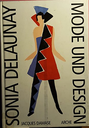 Sonia Delaunay - Mode und Design /: JacquesDelaunay, Sonia (Ill.)Spingler,