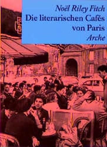 Die literarischen Cafes von Paris. (3716021601) by Noel Riley Fitch