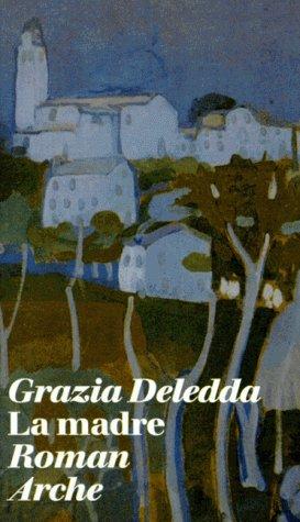 La madre: Deledda, Grazia: