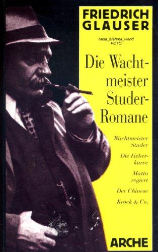 9783716021941: Die Wachtmeister Studer-Romane. Wachtmeister Studer /Die Fieberkurve /Matto regiert /Der Chinese /Krock & Co.