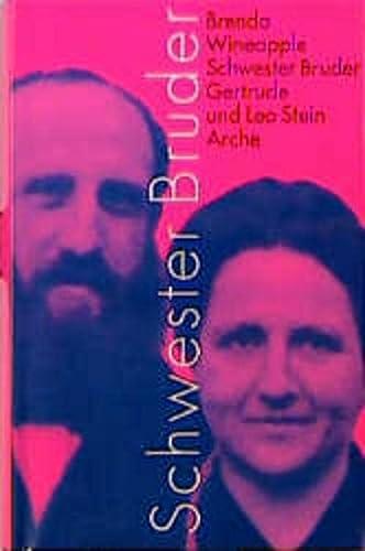 Schwester Bruder. Gertrude und Leo Stein. Aus dem Amerikanischen von Roseli und Saskia Bontjes van Beek. - Wineapple, Brenda