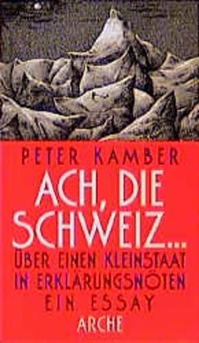 9783716022481: Ach, die Schweiz --: Über einen Kleinstaat in Erklärungsnöten : ein Essay (German Edition)