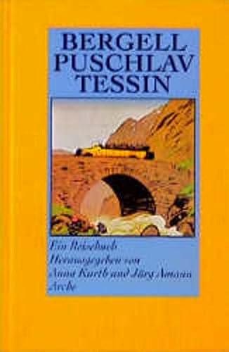 Bergell, Puschlav, Tessin. Ein Reisebuch: Anna Kurth