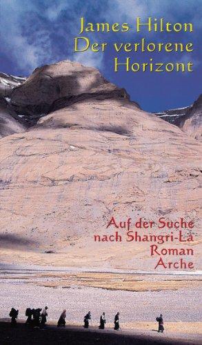 Der verlorene Horizont. Auf der Suche nach Shangri- La. Roman. (3716022861) by James Hilton