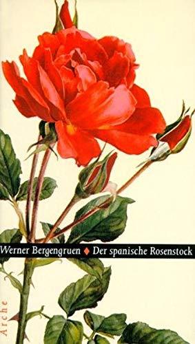 Der spanische Rosenstock.: Werner Bergengruen: