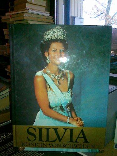 Silvia, Königin von Schweden. Ein Märchen der Wirklichkeit